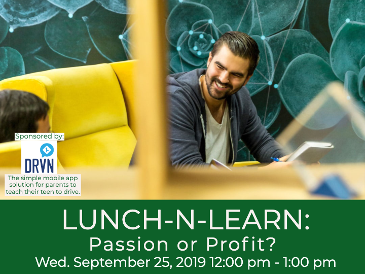 Lunch N Learn: Passion or Profit?