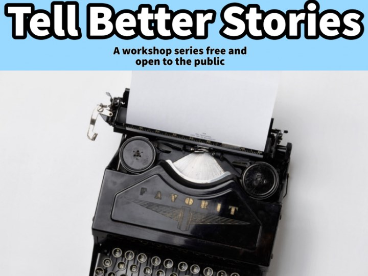 Tell Better Stories Workshop Series: Listening Well (for Writers)